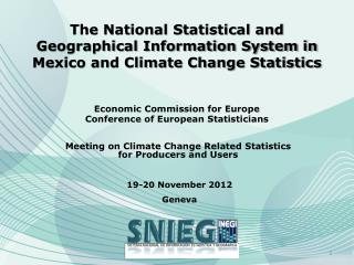 Meeting on Climate Change Related Statistics for Producers and Users  19-20 November 2012  Geneva