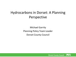 Hydrocarbons in Dorset: A Planning Perspective