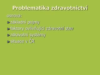 Problematika zdravotnictví