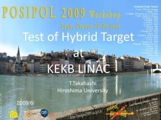 Test of Hybrid Target  at KEKB LINAC