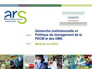 Démarche institutionnelle et Politique de management de la PECM et des DMS