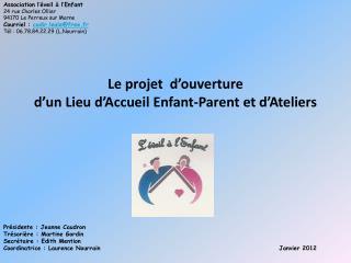 Le projet  d�ouverture  d�un Lieu d�Accueil Enfant-Parent et d�Ateliers