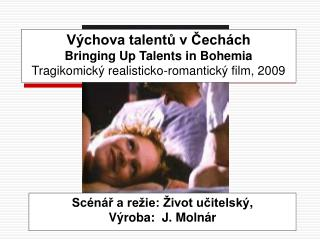 V�chova talent? v�?ech�ch Bringing Up Talents in Bohemia