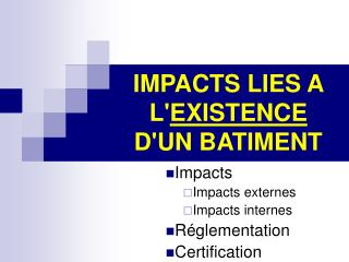 IMPACTS LIES A L' EXISTENCE  D'UN BATIMENT