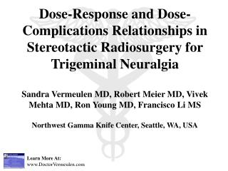 Dose-Response and Dose-Complications Relationships in Stereotactic Radiosurgery for Trigeminal Neuralgia  Sandra Vermeul