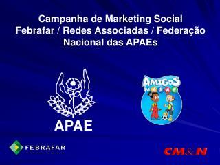 Campanha de Marketing Social Febrafar / Redes Associadas / Federação Nacional das APAEs