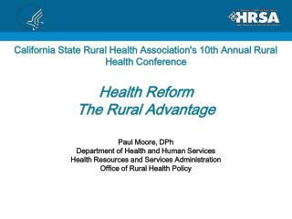 California State Rural Health Associations 10th Annual Rural Health Conference  Health Reform  The Rural Advantage   Pau