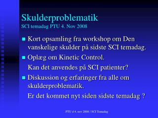 Skulderproblematik SCI temadag PTU 4. Nov 2008