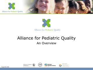 Alliance for Pediatric Quality An Overview