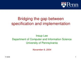 Bridging the gap between  specification and implementation