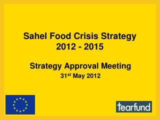 Sahel Food Crisis Strategy 2012 - 2015