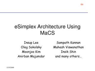 eSimplex Architecture Using MaCS