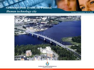 Greetings from Jyväskylä, Finland,  Human technology city