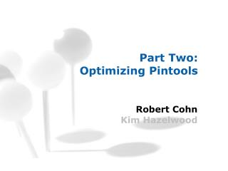 Part Two:  Optimizing Pintools