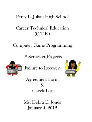 Percy L. Julian High School Career Technical Education (C.T.E.) Computer Game Programming