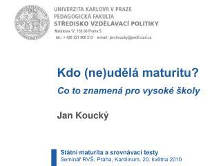 Malátova 17, 150 00 Praha 5 tel.: + 420221900513 ·  e-mail: jan.koucky@pedf.cuni.cz