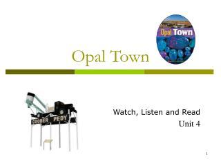 Opal Town