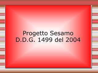 Progetto Sesamo  D.D.G. 1499 del 2004