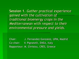 Chair:          J. Fernandez Gonzalez, UPM, Madrid Co-chair:     V. Pignatelli, ENEA, Italy