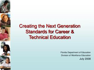 Creating the Next Generation Standards for Career  Technical Education