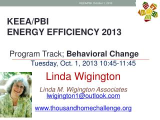 Tuesday, Oct. 1, 2013 10:45-11:45 Linda  Wigington Linda M. Wigington Associates