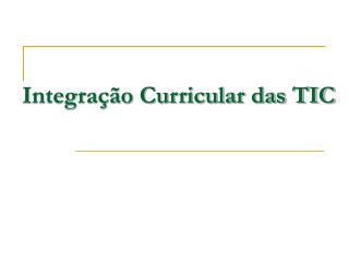 Integração Curricular das TIC
