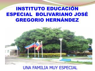 INSTITUTO EDUCACI�N ESPECIAL  BOLIVARIANO JOS� GREGORIO HERN�NDEZ