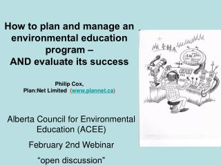 How to plan and manage an environmental education program – AND evaluate its success Philip Cox,
