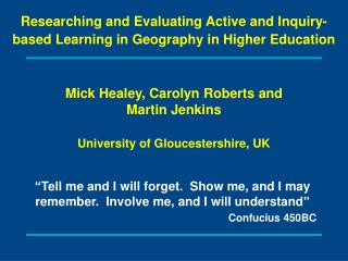 Mick Healey,  Carolyn Roberts and Martin Jenkins University of Gloucestershire, UK