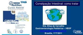 Dra. Elisa de Carvalho Gastroenterologia Pediátrica – HBDF paulomargotto.br