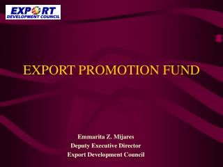 EXPORT PROMOTION FUND