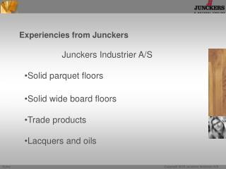 Experiencies from Junckers