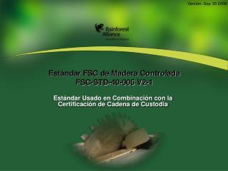 Estándar FSC de Madera Controlada FSC-STD-40-005 V2-1