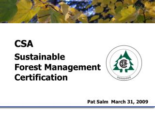 CSA Sustainable                                        Forest Management Certification