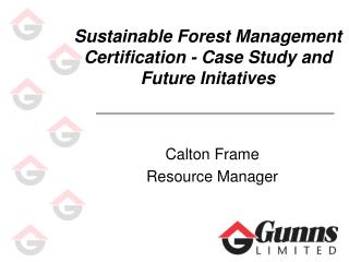Sustainable Forest Management Certification - Case Study and Future Initatives