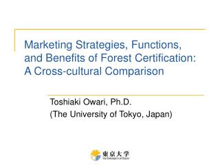 Marketing Strategies, Functions, and Benefits of Forest Certification: A Cross-cultural Comparison