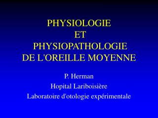 PHYSIOLOGIE  ET   PHYSIOPATHOLOGIE DE L'OREILLE MOYENNE