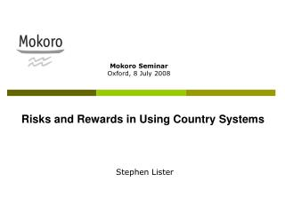 Risks and Rewards in Using Country Systems