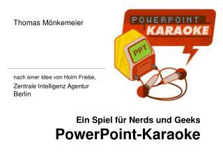 Ein Spiel f r Nerds und Geeks PowerPoint-Karaoke