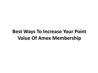 Best Ways to increase Point value of Amex Membership Rewards