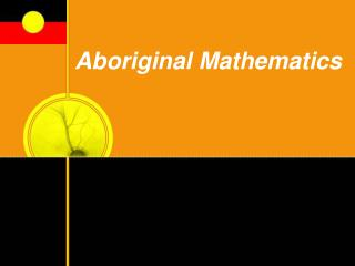 Aboriginal Mathematics