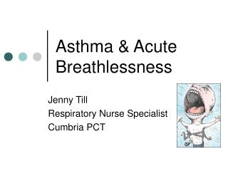 Asthma & Acute Breathlessness