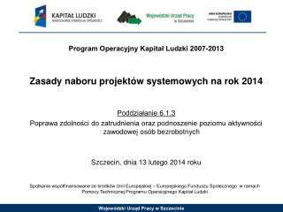 Program Operacyjny Kapitał Ludzki 2007-2013 Zasady naboru projektów systemowych na rok 2014