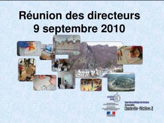 Réunion des directeurs 9 septembre 2010