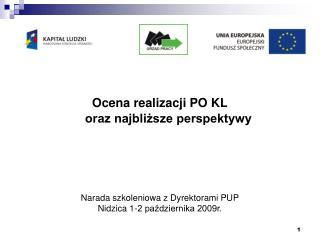 Ocena realizacji PO KL      oraz najbliższe perspektywy