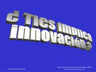 ¿ TICs implica innovación ?