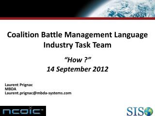 "Coalition Battle Management Language Industry Task Team  ""How ?"" 14 September 2012"