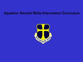 Squadron Alcohol Skills Intervention Curriculum