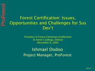 Ishmael Dodoo Project Manager, ProForest