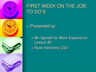 FIRST WEEK ON THE JOB: TO DO S